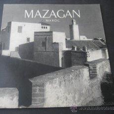 Folletos de turismo: MAZAGAN. ANTIGUO FOLLETO OFICIAL DE TURISMO DE MARRUECOS. AÑOS 50. Lote 37623596