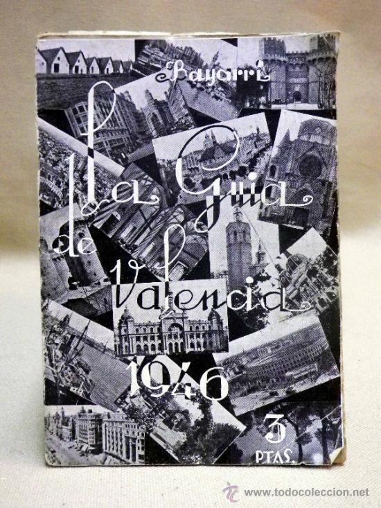 LA GUIA DE VALENCIA, EDITADA POR BAYARRI, 1946 (Coleccionismo - Folletos de Turismo)
