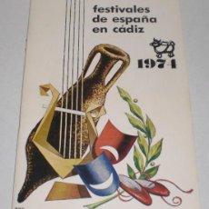 Folletos de turismo: FESTIVALES DE ESPAÑA EN CADIZ - 1974. Lote 38225613