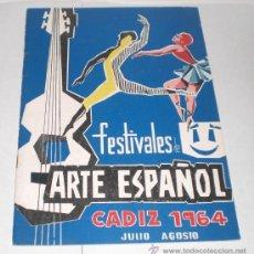 Folletos de turismo: FESTIVALES DE ARTE ESPAÑOL - CADIZ 1964. Lote 38225857