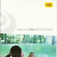 Folletos de turismo: CATALUNYA ÉS SALUT I BENESTARAÑO 201034 PP. Lote 38349648