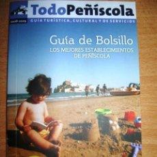 Folletos de turismo: TODO PEÑISCOLA - GUIA TURISTICA, PUBLICITARIA, CULTURAL Y DE SERVICIOS (2008-2009) . Lote 68632094