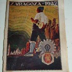 Folletos de turismo: ANTIGUO PROGRAMA DE FIESTAS DEL PILAR - ZARAGOZA 1927 - CON MUCHAS FOTOGRAFIAS DE LA CIUDAD - 104 PA. Lote 38258449