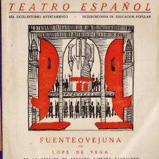 Foglietti di turismo: PROGRAMA - TEATRO - FUENTEOVEJUNA / LOPE DE VEGA - TEATRO ESPAÑOL - AÑO 1944 -. Lote 40417485