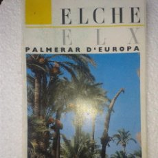 Folletos de turismo: ANTIGUA PUBLICIDAD ELCHE PALMERAR D'EUROPA AÑOS 80. Lote 41225828