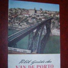 Folletos de turismo: PETIT GUIDE DU VIN DE PORTO - PORTUGAL - PEQUEÑA GUIA DE LOS VINOS DE OPORTO - . Lote 41579972