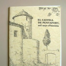 Folletos de turismo: EL CASTELL DE PENYAFORT, MIL ANYS D'HISTÒRIA. Lote 42806380