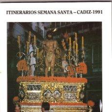 Folletos de turismo: SEMANA SANTA CÁDIZ 1991 ITINERARIO. Lote 43363754