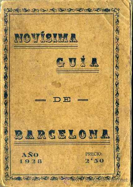 NOVÍSIMA GUÍA DE BARCELONA 1928 - INCLUYE PLANO 50X70 CM. (Coleccionismo - Folletos de Turismo)