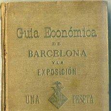 Folletos de turismo: BARCELONA Y LA EXPOSICIÓN UNIVERSAL 1888 GUÍA ECONÓMICA RAFAEL CHICHÓN. Lote 43484711
