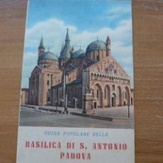 Folletos de turismo: GUIA DE LA BASILICA DE SAN ANTONIO - PADOVA - AÑOS 50. Lote 44228198