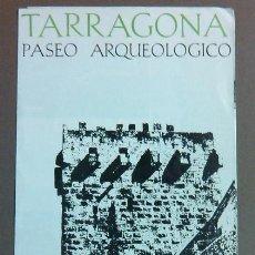 Folletos de turismo: TRÍPTICO DE TARRAGONA. PASEO ARQUEOLÓGICO (1966) FOTOGRAFÍAS Y TEXTO. BUEN ESTADO. Lote 44657369