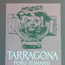 Folletos de turismo: TRÍPTICO DE TARRAGONA. FORO ROMANO (1970) FOTOGRAFÍAS Y TEXTO. MUY BUEN ESTADO. Lote 44657388