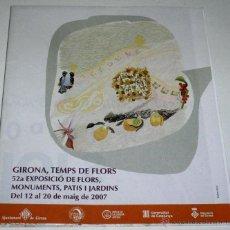 Folletos de turismo: PROGRAMA Y MAPA GIRONA. TEMPS DE FLÓRS 52A. EXPOSICIÓN 2007.. Lote 44688640