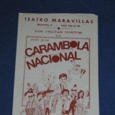 Folletos de turismo: FOLLETO DEL MUSICAL CARAMBOLA NACIONAL - TEATRO MARAVILLAS - LOS CELTAS CORTOS. Lote 44827421