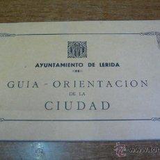 Folletos de turismo: AYUNTAMIENTO DE LERIDA. GUIA-ORIENTACION DE LA CIUDAD. 1968.. Lote 44932304