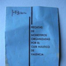 Folletos de turismo: FOLLETO REGATAS DE MONOTIPOS ORGANIZADAS POR EL CLUB NAUTICO DE VALENCIA, JUNIO 1934. Lote 47185048