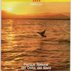Folletos de turismo: PARQUE NATURAL DEL DELTA DEL EBRO, AÑOS 80. Lote 47863003