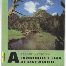 Folletos de turismo: PARQUE NACIONAL DE AIGÜESTORTES Y LAGO DE SANT MAURICI, AÑOS 90.. Lote 47863428