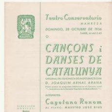 Folletos de turismo: FOLLETO DOBLE PROGRAMA TEATRO CONSERVATORIO MANRESA 1956 CANÇONS I DANSES DE CATALUNYA . Lote 47901367