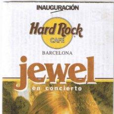 Foglietti di turismo: INAUGURACION HARD ROCK CAFE BARCELONA - JEWEL EN CONCIERTO - 1997. Lote 48214386