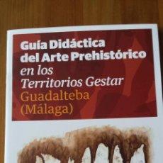 Folletos de turismo: GUIA DIDÁCTICA DEL ARTE PREHISTÓRICO. GUADALTEBA (MÁLAGA). Lote 49156167