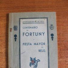 Folletos de turismo: CENTENARIO DE FORTUNY Y FIESTA MAYOR DE REUS. 1938. Lote 49539973