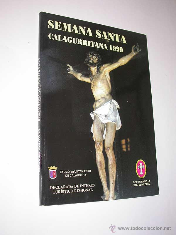 SEMANA SANTA CALAGURRITANA, 1999. PROGRAMA OFICIAL DE LA COFRADÍA DE LA STA. VERA CRUZ. CALAHORRA. (Coleccionismo - Folletos de Turismo)