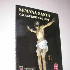 Folletos de turismo: SEMANA SANTA CALAGURRITANA, 1999. PROGRAMA OFICIAL DE LA COFRADÍA DE LA STA. VERA CRUZ. CALAHORRA.. Lote 50116841