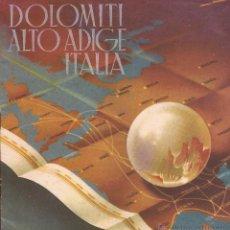 Folletos de turismo: DOLOMITI ALTO ADIGE ITALIA / PIZZI / MILANO / AÑOS 50. Lote 51239001