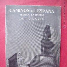 Folletos de turismo: CAMINOS DE ESPAÑA.-COMPAÑIA ESPAÑOLA DE PENICILINA.-RUTA 28.-SEVILLA.-LA RABIDA.-NIEBLA.-MOGUER.. Lote 51794567