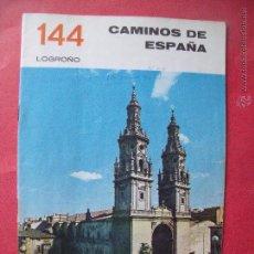Folletos de turismo: CAMINOS DE ESPAÑA.-COMPAÑIA ESPAÑOLA DE PENICILINA.-RUTA 144.-LOGROÑO.. Lote 51805593