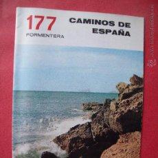 Folletos de turismo: CAMINOS DE ESPAÑA.-COMPAÑIA ESPAÑOLA DE PENICILINA.-RUTA 177.-FORMENTERA.. Lote 51806679