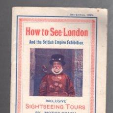 Folletos de turismo: FOLLETO DE TURISMO. LONDRES. 36 PAGINAS. CON GUA DE VIAJE. 1925. COOK & SON.. Lote 57409345