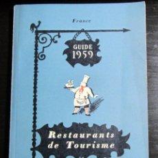 Folletos de turismo: GUIA RESTAURANTES PARIS FRANCIA 1959 GUIDE RESTAURANTS DE TOURISME PARIS ET DEPARTAMENTS FRANCE. Lote 52972640