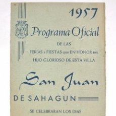 Folletos de turismo: PROGRAMA FIESTAS Y FERIAS SAN JUAN DE SAHAGÚN LEON AÑO 1957. Lote 53028372