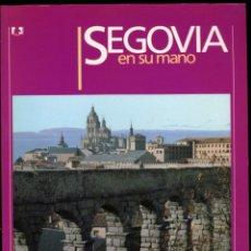 Folletos de turismo: SEGOVIA EN SU MANO. EDICIONES EN SU MANO, MADRID, 1ª EDICIÓN ABRIL 1984. 64 PP+PLANO PLEGADO. Lote 53257443