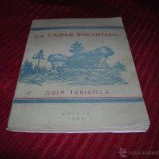 Folletos de turismo: LIBRO LA CIUDAD ENCANTADA GUIA TURÍSTICA CUENCA AÑO 1959. Lote 53310179