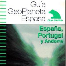 Folletos de turismo: GUÍA GEOPLANETA ESPASA. ESPAÑA, PORTUGAL Y ANDORRA. 57 RUTAS TURÍSTICAS.. Lote 53865628
