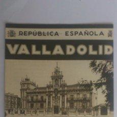 Folletos de turismo: PATRONATO NACIONAL DE TURISMO, VALLADOLID, REPUBLICA ESPAÑOLA, 8 PAG CON PLANO. Lote 227722825
