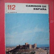 Folletos de turismo: ALMERIA.-CAMINOS DE ESPAÑA.-GUIA TURISTICA.-NUMERO 112.. Lote 54431654