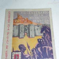 Folletos de turismo: UBEDA. (JAEN). VII CENTENARIO DE LA RECONQUISTA DE UBEDA. (1234-1934). (FERIA DE SAN MIGUEL), (GOMEZ. Lote 56435018