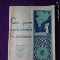 Folletos de turismo: CÓMO PASAR AGRADABLEMENTE LAS VACACIONES. 1934. Lote 56836488