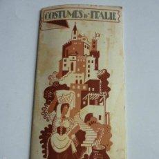 Folletos de turismo: COSTUMES D`ITALIE 1934. EMMA CALDERINI, UMBERTO ZIMELLI. Lote 57125088