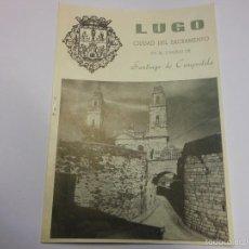 Folletos de turismo: LUGO CAMINO DE SANTIADO DE COMPOSTELA FOLLETO DE TURISMO ANTIGUO CON PLANO 1962. Lote 57581134