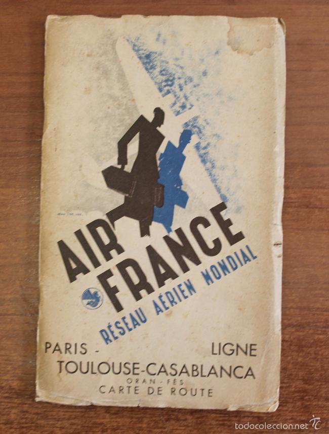 AIR FRANCE RÉSEAU AERIEN MONDIAL. LIGNE PARIS-TOULOUSE-CASABLANCA. CARTE DE ROUTES. (Coleccionismo - Folletos de Turismo)