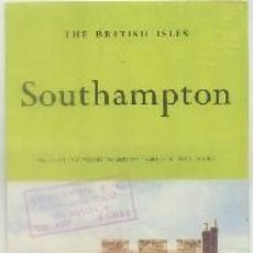 Folletos de turismo: FOLLETO TURISTICO. THE BRITISH ISLES. SOUTHAMPTON A-FOTUR-0563. Lote 58291254