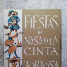 Folletos de turismo: PROGRAMA OFICIAL DE LAS FIESTAS DE NTRA SRA. DE LA CINTA. TORTOSA, 1953. . Lote 60668603