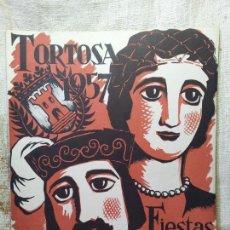 Folletos de turismo: PROGRAMA OFICIAL DE LAS FIESTAS DE NTRA SRA. DE LA CINTA. TORTOSA, 1957. . Lote 60668943