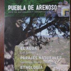 Folletos de turismo: PUEBLA DE ARENOSO. GUÍA DE NATURALEZA Y SENDERISMO. Lote 61212623